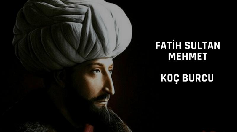 Fatih Sultan Mehmet hangi burçtan